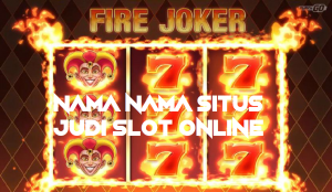 Nama Nama Situs Judi Slot Online
